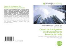 Couverture de Causes de l'Intégration des Établissements Français de l'Inde