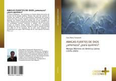 Capa do livro de AMIGAS FUERTES DE DIOS ¿amenaza? ¿para quiénes?