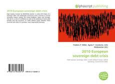 Bookcover of 2010 European sovereign debt crisis