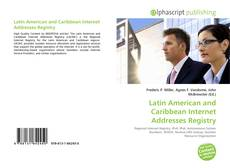 Bookcover of Latin American and Caribbean Internet Addresses Registry