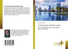Capa do livro de A Teologia de Orlando Costas