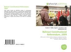 Bookcover of Bolivian Constitutional Referendum, 2009