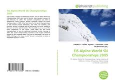 Bookcover of FIS Alpine World Ski Championships 2005