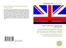 Bookcover of Local Government Areas of Scotland 1973 to 1996