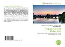 Bookcover of Hugues le Grand (Robertien)