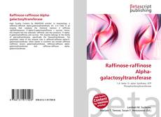 Copertina di Raffinose-raffinose Alpha-galactosyltransferase