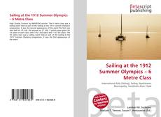 Bookcover of Sailing at the 1912 Summer Olympics – 6 Metre Class