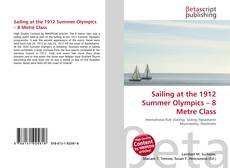 Bookcover of Sailing at the 1912 Summer Olympics – 8 Metre Class