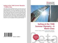 Bookcover of Sailing at the 1948 Summer Olympics – 6 Metre Class