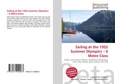 Bookcover of Sailing at the 1952 Summer Olympics – 6 Metre Class