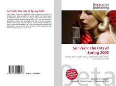 Bookcover of So Fresh: The Hits of Spring 2005
