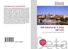 Bookcover of USS Admiral W. S. Sims (AP-127)