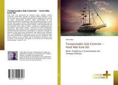 Bookcover of Tempestades Sob Controle - Você Não Está Só!