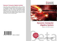 Bookcover of Dynamic Computer Algebra System