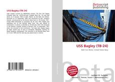 Bookcover of USS Bagley (TB-24)