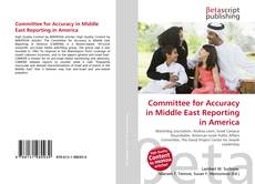 Bookcover of Committee for Accuracy in Middle East Reporting in America