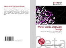 Bookcover of Walter Carlos' Clockwork Orange