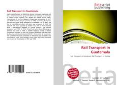 Rail Transport in Guatemala kitap kapağı