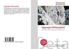 Bookcover of Aggregat (Philosophie)