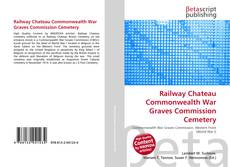 Capa do livro de Railway Chateau Commonwealth War Graves Commission Cemetery