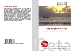 Bookcover of USS Eugene (PF-40)