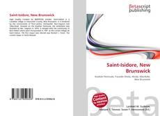 Bookcover of Saint-Isidore, New Brunswick