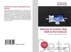 Bookcover of Railways of Jamaica: Bog Walk to Port Antonio