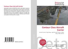 Capa do livro de Centaur Class Aircraft Carrier