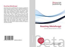 Bookcover of Roasting (Metallurgy)