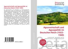 Bookcover of Agrarwirtschaft und Agrarpolitik im Deutschen Reich (1933–1945)