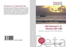 Bookcover of USS General C. G. Morton (AP-138)