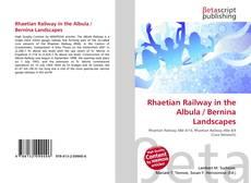 Bookcover of Rhaetian Railway in the Albula / Bernina Landscapes