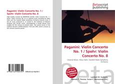 Bookcover of Paganini: Violin Concerto No. 1 / Spohr: Violin Concerto No. 8