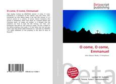 Bookcover of O come, O come, Emmanuel