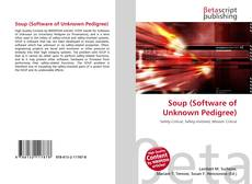 Bookcover of Soup (Software of Unknown Pedigree)