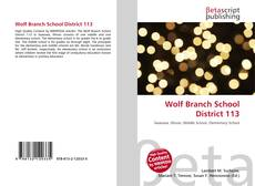 Wolf Branch School District 113 kitap kapağı