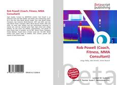 Bookcover of Rob Powell (Coach, Fitness, MMA Consultant)