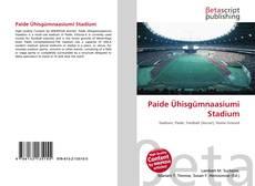 Bookcover of Paide Ühisgümnaasiumi Stadium