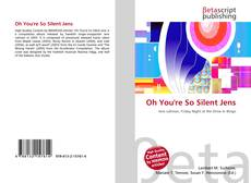 Bookcover of Oh You're So Silent Jens