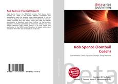 Bookcover of Rob Spence (Football Coach)
