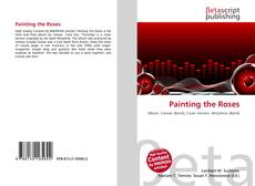 Bookcover of Painting the Roses