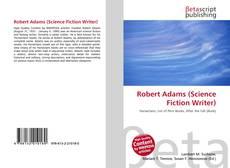 Обложка Robert Adams (Science Fiction Writer)