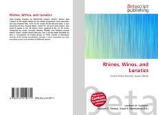 Bookcover of Rhinos, Winos, and Lunatics