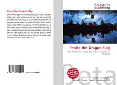 Bookcover of Praise the Dragon Flag