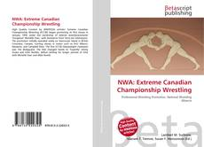 Bookcover of NWA: Extreme Canadian Championship Wrestling