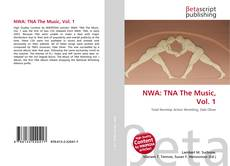 Bookcover of NWA: TNA The Music, Vol. 1