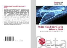 Bookcover of Rhode Island Democratic Primary, 2008