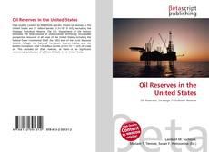 Oil Reserves in the United States kitap kapağı