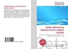 Bookcover of Walter Reed Army Medical Center neglect scandal