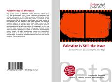 Bookcover of Palestine Is Still the Issue